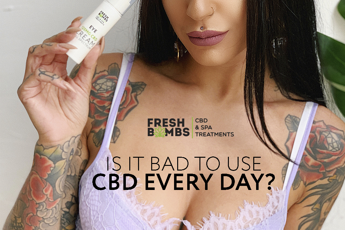 Is it Bad to Use  CBD Every Day__735x1102