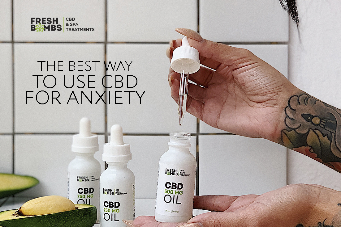 The Best Way  to Use CBD  for Anxiety_735x1102